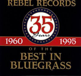 Various Artists - Rebel Records: 35 Years of the Best in Bluegrass (1960-1995)