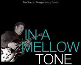 Kenny Burrell - In a Mellow Tone: The Smooth Swing of Kenny Burrell