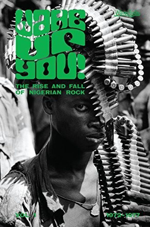 Various Artists - Wake Up You V.1: Rise & Fall Of Nigerian / Various