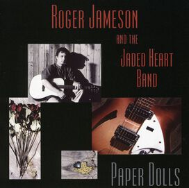 Roger Jameson & Jaded Heart Band - Paper Dolls