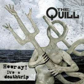 The Quill - Hooray It's a Deathtrip