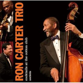 Ron Carter Trio - Cocktails at the Cotton Club