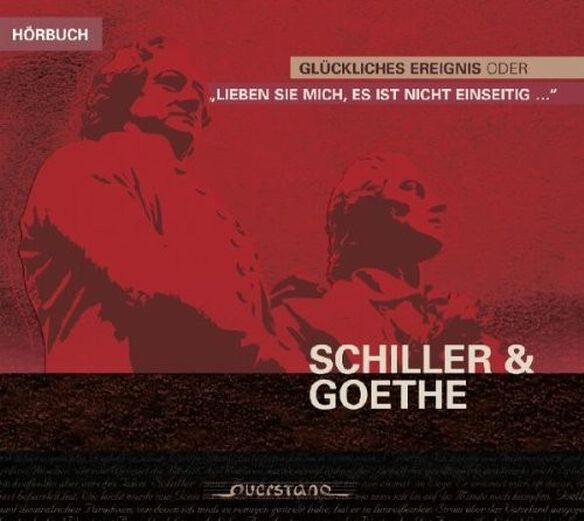 Schiller/ Goethe/ Heintze/ Wisbach - Gluckliches Ereignis oder