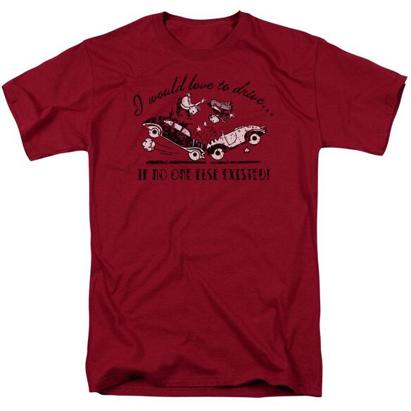 I Would Love To Drive Short Sleeve Adult Cardinal T-Shirt