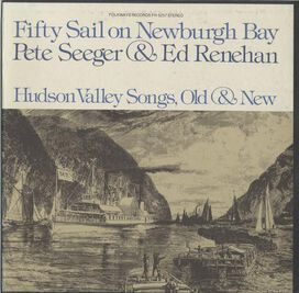 Pete Seeger and Ed Renehan - Fifty Sail on Newburgh Bay