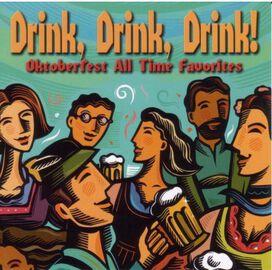 Oktoberfest Singers & Orchestra - Drink Drink Drink: Oktoberfest All Time Favorites