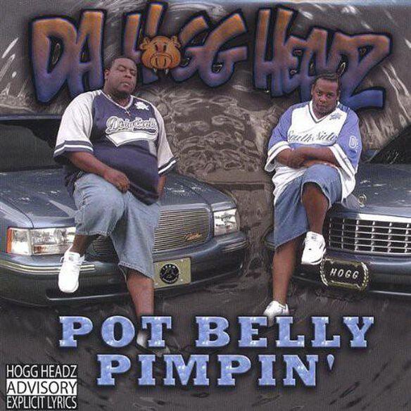 Pot Belly Pimpin