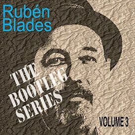Ruben Blades - Bootleg Series, 3