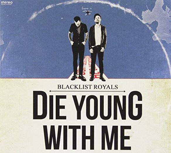 Blacklist Royals - Die Young with Me