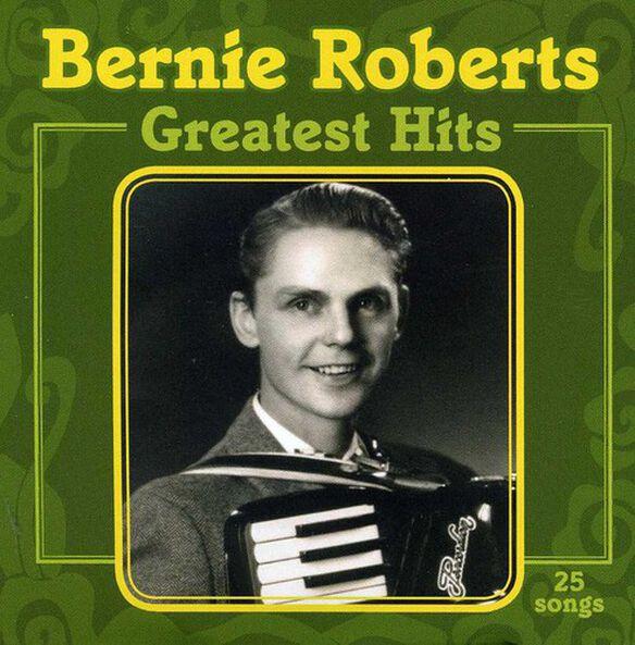 Bernie Roberts - Greatest Hits