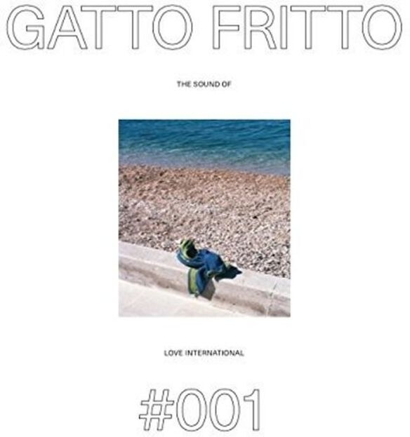 Gatto Fritto: Sound of Love International 001 - Gatto Fritto: Sound Of Love International 001 / Various