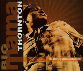 Big Mama Thornton - Complete Vanguard Recordings