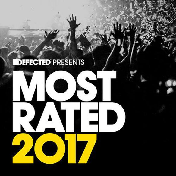 Defected Presents Most Rated 2017 / Various