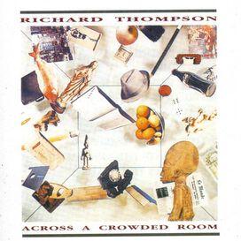 Richard Thompson - Across Across Crowded Room