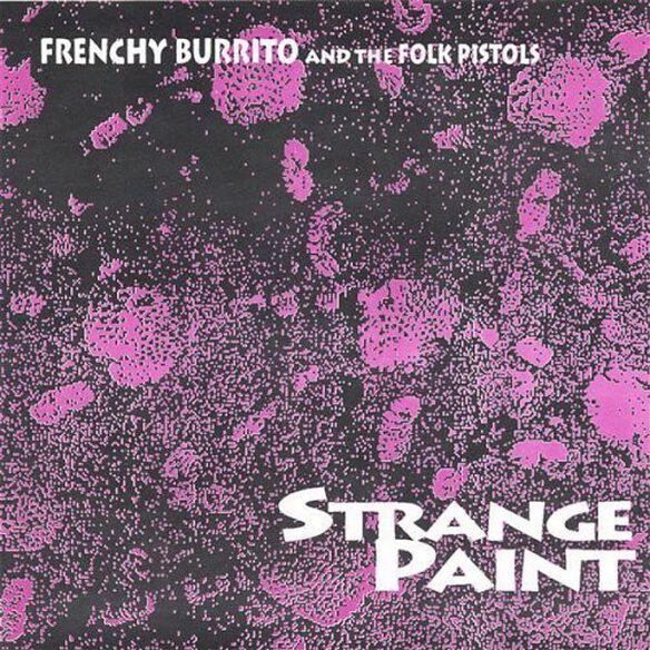 Frenchy Burrito - Strange Paint