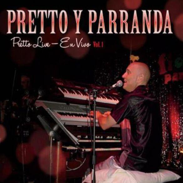 Pretto Y Parranda - Pretto Live: Vivo Vol 1