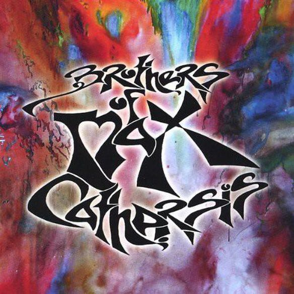 Brothers Of Max Catharsis