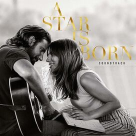 Lady Gaga / Bradley Cooper - Star Is Born [2018] [Original Motion Picture Soundtrack]