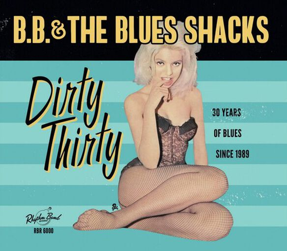 B.B. & the Blues Shacks - Dirty Thirty