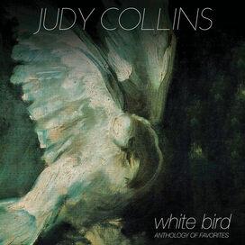 Judy Collins - White Bird - Anthology Of Favorites