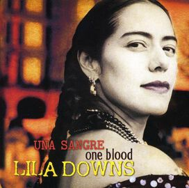 Lila Downs - Una Sangre (One Blood)