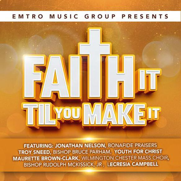 Emtro Music Group Presents Faith It Til You Make