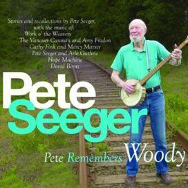Pete Seeger - Pete Remembers Woody
