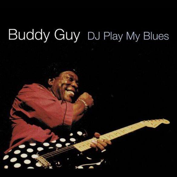 Buddy Guy - D.J. Play My Blues