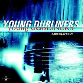 The Young Dubliners - Absolutely