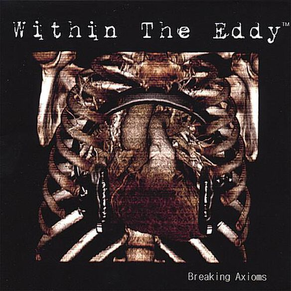Within the Eddy - Breaking Axioms