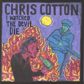 Chris Cotton - I Watched the Devil Die