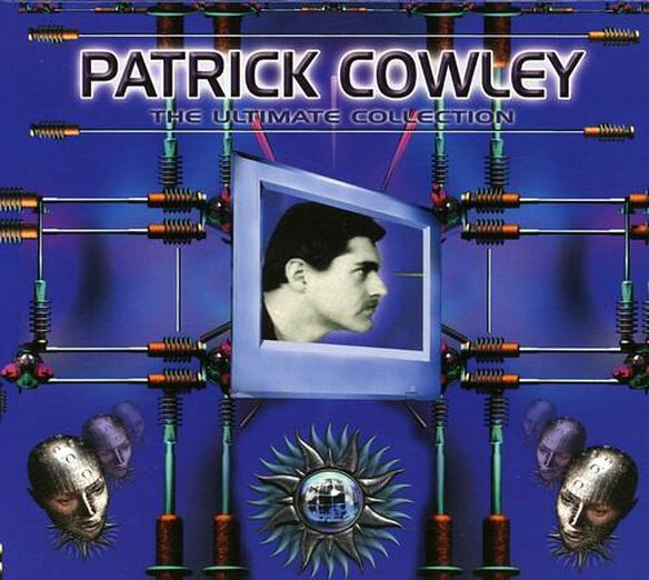 Patrick Cowley - Ultimate Collection