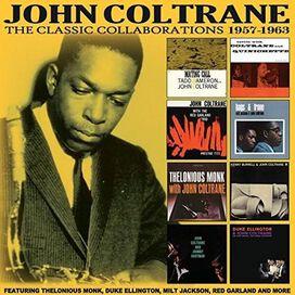 John Coltrane - Classic Collaborations 1957-1963