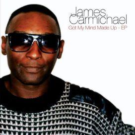 James Carmichael - I Got My Mind Made Up