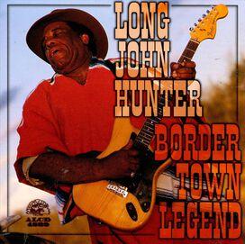 Long John Hunter - Border Town Legend