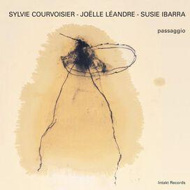 Sylvie Courvoisier/Joelle Leandre/Susie Ibarra - Passaggio