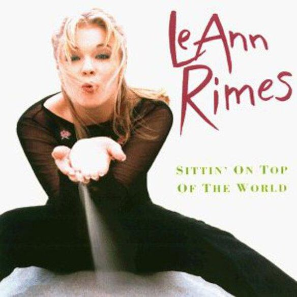 Leann Rimes - Sittin on Top of the World