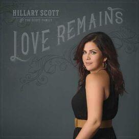 Hillary Scott & the Scott Family - Love Remains