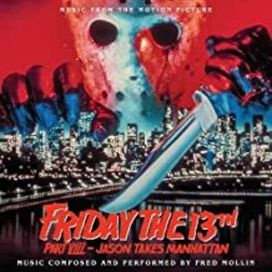 Fred Mollin - Friday the 13th, Part VIII: Jason Takes Manhattan (Original Motion Picture Score)
