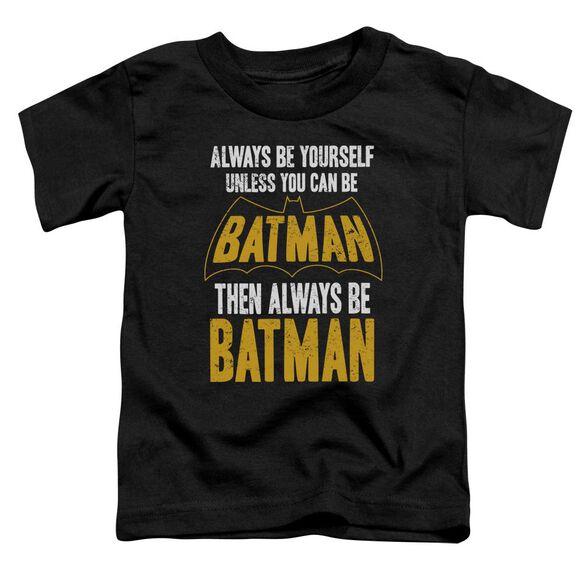 Batman Be Batman Short Sleeve Toddler Tee Black T-Shirt