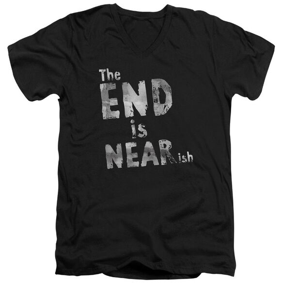 The End Is Near Ish Short Sleeve Adult V Neck T-Shirt