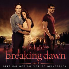 Original Soundtrack - Twilight Saga: Breaking Dawn, Pt. 1