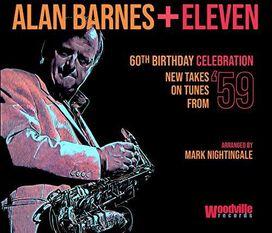 Alan Barnes - Alan Barnes + Eleven: 60Th Birthday Celebration (New Takes On TunesFrom 59)