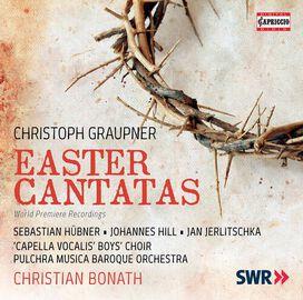 Christoph Graupner - Christoph Graupner: Easter Cantatas
