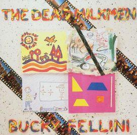 The Dead Milkmen - Bucky Fellini