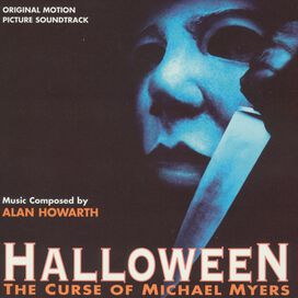 Alan Howarth - Halloween 6: Curse of Michael Myers [Original Motion Picture Soundtrack]