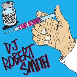 DJ Robert Smith - The Kure
