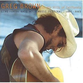 Greg Brown - Brown, Greg : In the Hills of California