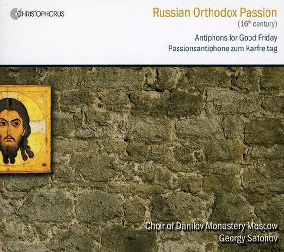 Russian Orthodox Passion: Antiphons For Good