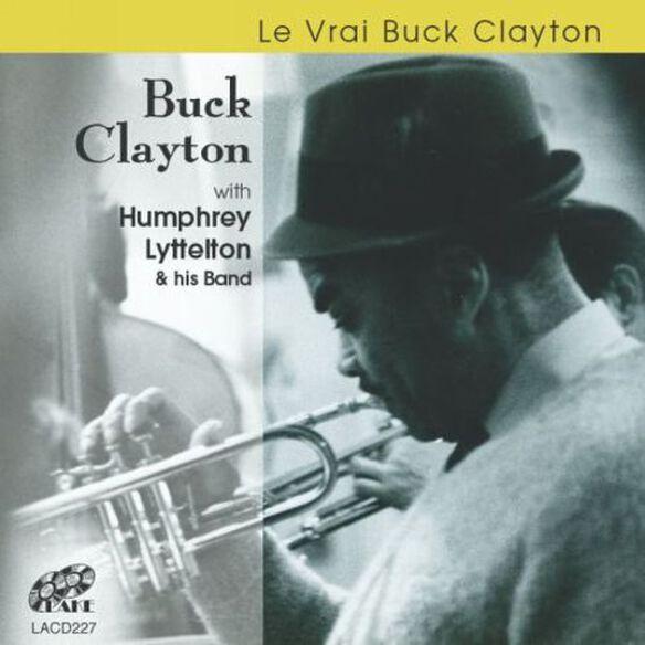 Clayton/ Lyttelton & His Band - Le Vrai Buck Clayton